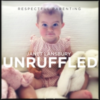 Logo of the podcast Respectful Parenting: Janet Lansbury Unruffled