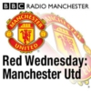 Logo of the podcast BBC Radio Manchester - Red Wednesday: Manchester United