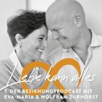 Logo du podcast Liebe kann alles - Der Beziehungspodcast mit Eva-Maria & Wolfram Zurhorst