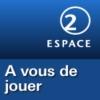 Logo of the podcast RSR - A vous de jouer - Espace 2