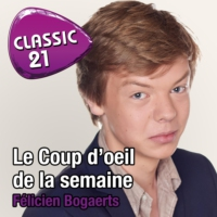Logo of the podcast Le Coup d'œil de la semaine - Classic 21