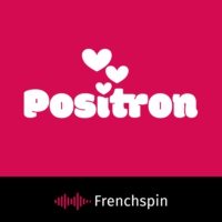Logo of the podcast Positron 99 - Psychédélique Party