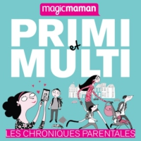 Logo of the podcast Primi et Multi, les chroniques parentales