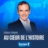 Logo of the podcast Au cœur de l'histoire de Franck Ferrand