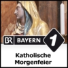Logo of the podcast Katholische Morgenfeier - Bayern 1