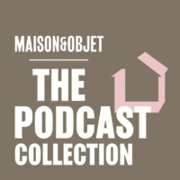 Logo du podcast MAISON&OBJET - The podcast collection