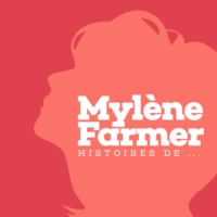 Logo of the podcast Mylène Farmer : histoires de...