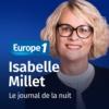 Logo of the podcast Le journal de la nuit - Isabelle Millet