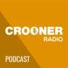 Logo of the podcast Crooner Radio Podcast