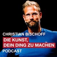 Logo of the podcast DIE KUNST, DEIN DING ZU MACHEN: Erfolg, Motivation und wie Du das Beste aus Deinem Leben machst.