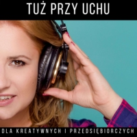 Logo of the podcast Tuż Przy Uchu