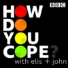 Logo du podcast How Do You Cope? …with Elis and John