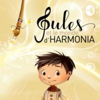 Logo du podcast Jules et le monde d'Harmonia - Histoire magique et musicale pour les enfants