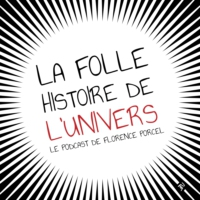 Logo of the podcast La folle histoire de l'Univers