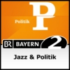 Logo of the podcast Jazz & Politik - Bayern 2