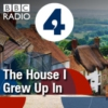 Logo of the podcast BBC Radio 4 - The House I Grew Up In