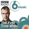 Logo of the podcast BBC 6 Music - The First Time With...