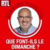 Logo of the podcast RTL - Que font-ils le dimanche ?