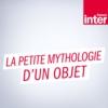 Logo of the podcast La petite mythologie d'un objet