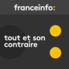 Logo of the podcast Tout et son contraire