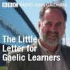 Logo of the podcast BBC Radio Nan Gaidheal - The Little Letter for Gaelic Learners