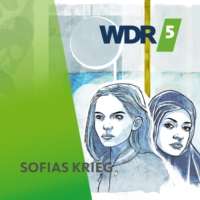 Logo of the podcast WDR 5 Hörspielserie - Sofias Krieg