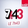 Logo of the podcast France Inter - Le 7h43
