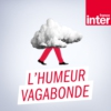 Logo of the podcast France Inter - L'humeur vagabonde