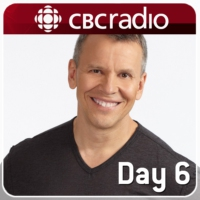 Logo du podcast CBC Radio - Day 6 from CBC Radio