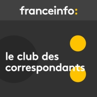 Logo du podcast Le club des correspondants du vendredi 22 mai 2020