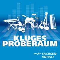 Logo of the podcast Kluges Proberaum – der Musikpodcast von MDR SACHSEN-ANHALT