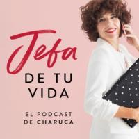 Logo of the podcast Jefa de tu vida. El podcast de Charuca