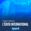 Logo du podcast L'édito international - François Clémenceau