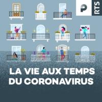 Logo du podcast La vie aux temps du coronavirus - RTS