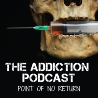 Logo of the podcast The Addiction Podcast - Point of No Return