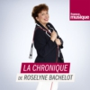 Logo of the podcast La chronique de Roselyne Bachelot