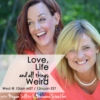 Logo of the podcast Love, Life & All Things Weird ~ Megan Sillito & Suzanne Stauffer