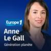 Logo of the podcast Génération planète - Anne Le Gall