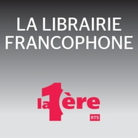 Logo of the podcast La librairie francophone - 31.12.2016