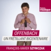 Logo of the podcast Offenbach, un frétillant bicentenaire