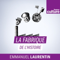 Logo of the podcast La fabrique de l'histoire