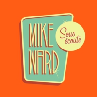 Logo of the podcast Mike Ward Sous Écoute