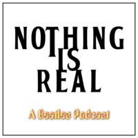 Logo of the podcast Nothing Is Real - A Beatles Podcast