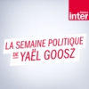 Logo of the podcast La Semaine politique de Yaël Goosz