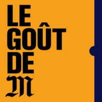 Logo of the podcast Le goût de M