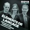 Logo of the podcast Radio Nova - Eléments de langage