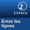 Logo of the podcast RSR - Entre les lignes - Espace 2