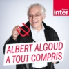 Logo of the podcast La Chronique d'Albert Algoud