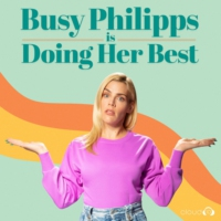Logo of the podcast Busy Philipps is Doing Her Best