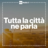 Logo of the podcast Tutta la città ne parla - 2019
